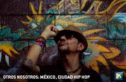 Otros nosotros: México ciudad hip hop