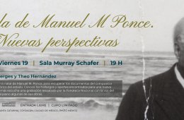 Listening Session | The Life of Manuel M Ponce. New Persp...
