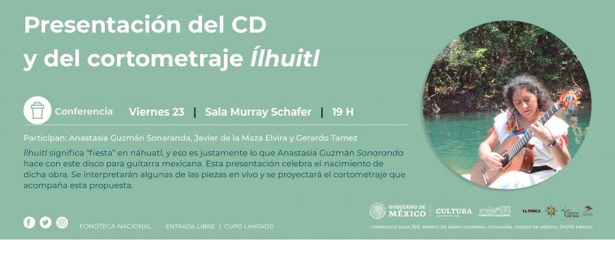 Presentación del CD y del cortometraje Ílhuitl.