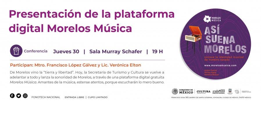 Conferencia | Presentación de la plataforma digital Morelos Música.