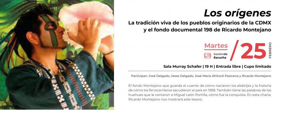 Sesión de Escucha | Los orígenes – La tradición viva de los pueblos originarios de la CDMX y el fondo documental 198 de Ricardo Montejano.