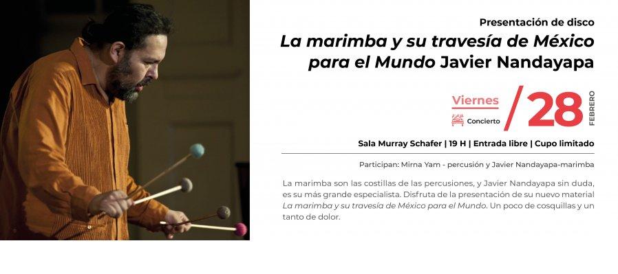 """Concierto / Presentación de disco: """"La marimba y su travesía de México para el Mundo"""" Javier Nandayapa."""