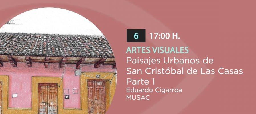 Paisajes Urbanos de San Cristóbal de Las Casas   Parte 1