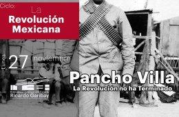 Pancho Villa. La Revolución no ha terminado