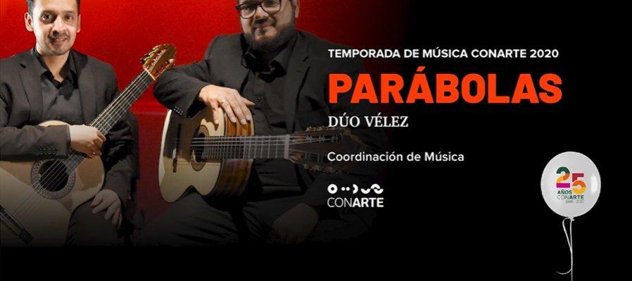 Parábolas con Dúo Vélez en la Temporada de Música CONARTE 2020