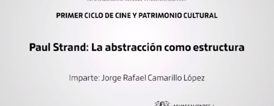 Paul Strand: La abstracción como estructura
