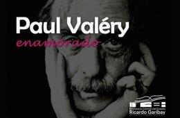 Paul Valéry, enamorado...