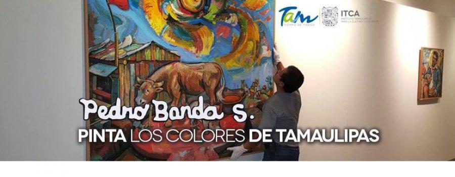 Pedro Banda S. pinta los colores de Tamaulipas
