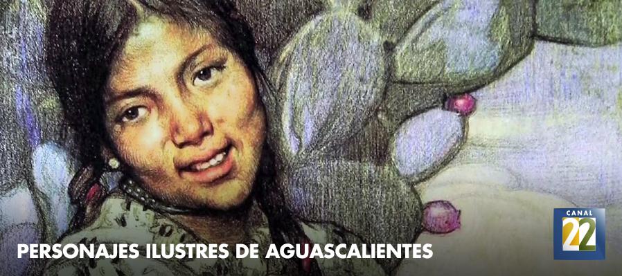Personajes ilustres y acontecimientos en la historia de Aguascalientes