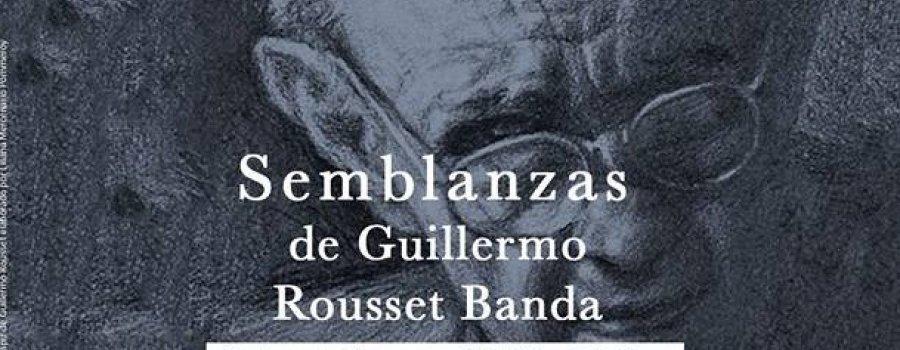Semblanzas de Guillermo Rousset Banda