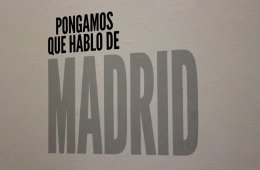 Pongamos que hablo de Madrid