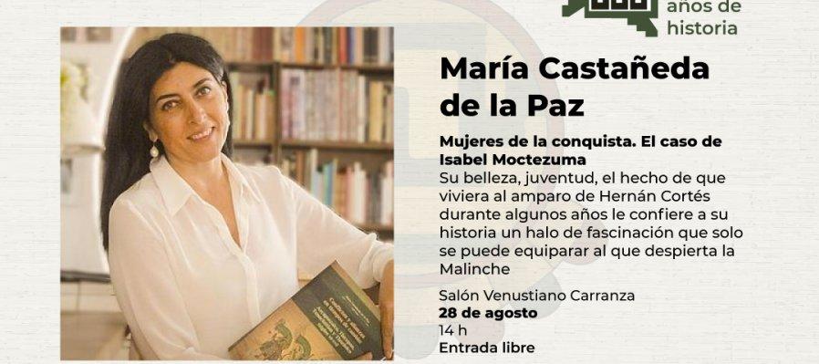 Tierra, tiempo y patrimonio conferencia Mujeres de la conquista. El caso de Isable Moctezuma