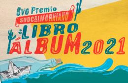 8° Premio Sudcaliforniano de Libro Álbum 2021