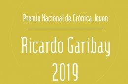 Premio Nacional de Crónica Joven Ricardo Garibay 2019