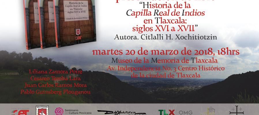 Historia de la Capilla Real de Indios en Tlaxcala. Siglos XVI-XVII