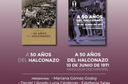 A 50 años del Halconazo y A 50 años del Halconazo, 10 d...