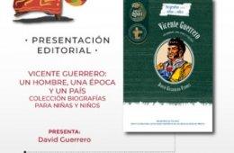 Vicente Guerrero: Un hombre, una época y un país. Colec...