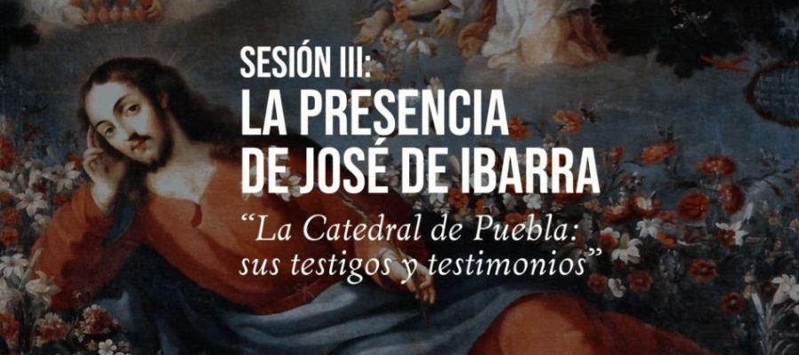 Sesión III: La presencia de José de Ibarra