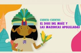 Cuenta-cuentos: El Dios del maíz y las mazorcas apolilla...