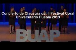Clausura del II Festival Coral Universitario Puebla 2019