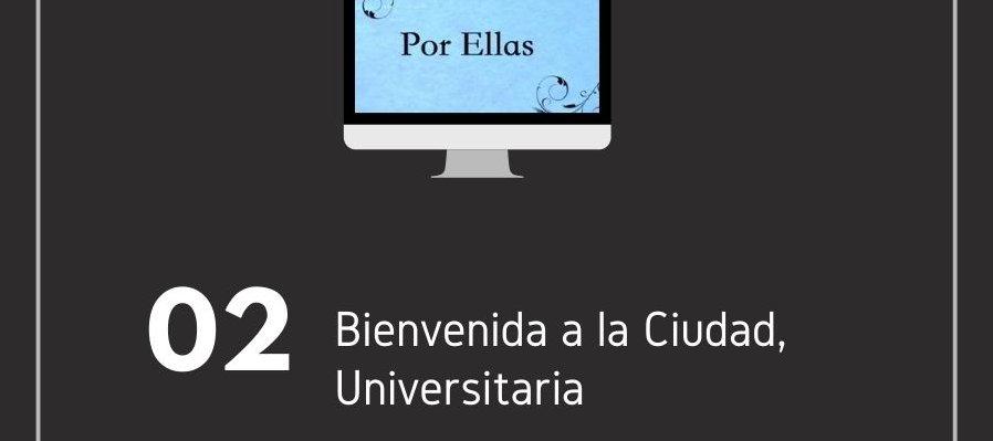 2. Bienvenida a la Ciudad, Universitaria