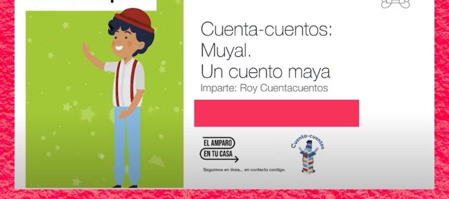 Cuenta-cuentos: Muyal. Un cuento maya