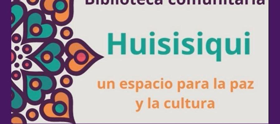 #DíaNacionalDelLibro, Biblioteca Comunitaria Huisisiqui