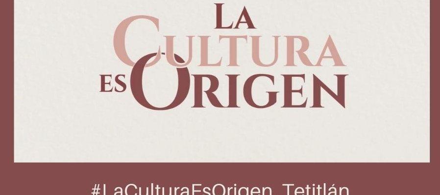 #LaCulturaEsOrigen, Tetitlán