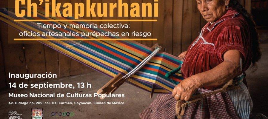 Chikapkurhani. Tiempo y memoria colectiva: Oficios artesanales purépechas en riesgo