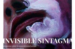 Invisible sintagma: Alegorías sobre la masculinidad actu...