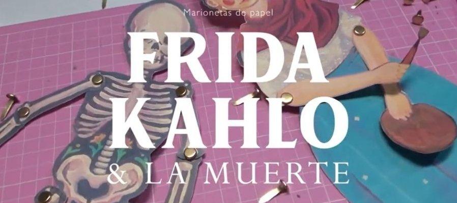 Marionetas de papel: Frida Kahlo y la Muerte