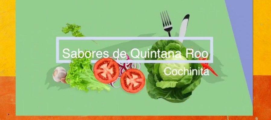 Sabores de Quintana Roo. Capítulo 1