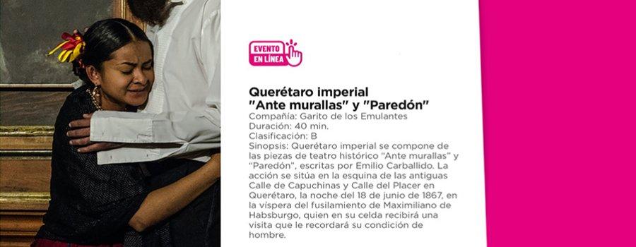 Querétaro imperial: Ante murallas y paredón