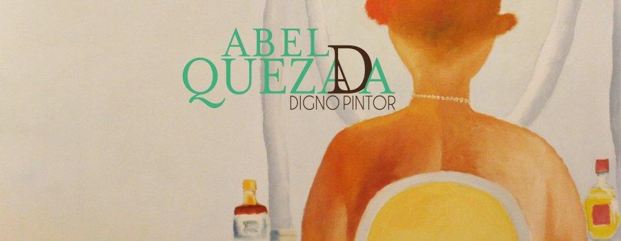 Abel Quezada. Digno pintor