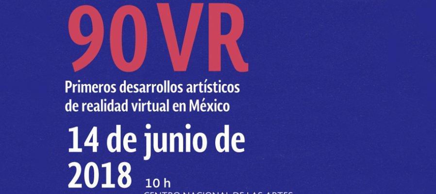 90 VR, primeros desarrollos artísticos de realidad virtual en México