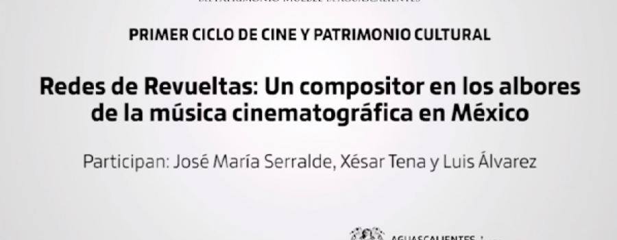 Redes de Revueltas: Un compositor en los albores de la música cinematográfica en México