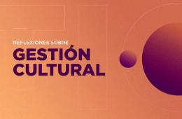 Reflexiones sobre gestión cultural: Espacios de poder, j...