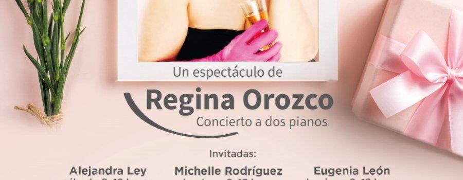 De: Su Mamasota Para: Las Mamacitas. Un espectáculo de Regina Orozco. Concierto a dos pianos