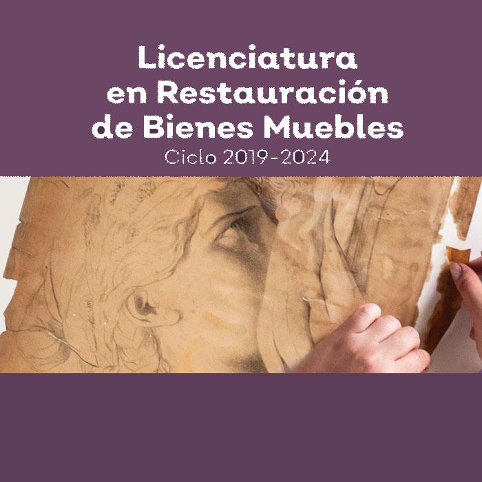 Licenciatura en Restauración de Bienes Muebles ciclo 2019-2024