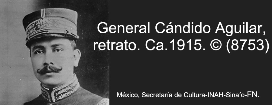 February 4, 1918: Cándido Aguilar Swears-in as Secretary of Foreing Affairs