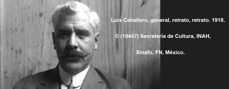 21 de abril de 1918: Luis Caballero se levanta en armas en Tamaulipas