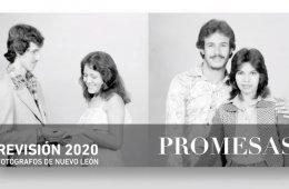 Revisión 2020. Fotógrafos de Nuevo León: Capítulo II....