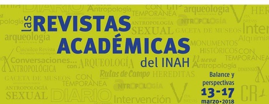 Encuentro:  Las revistas académicas del INAH, balance y perspectivas