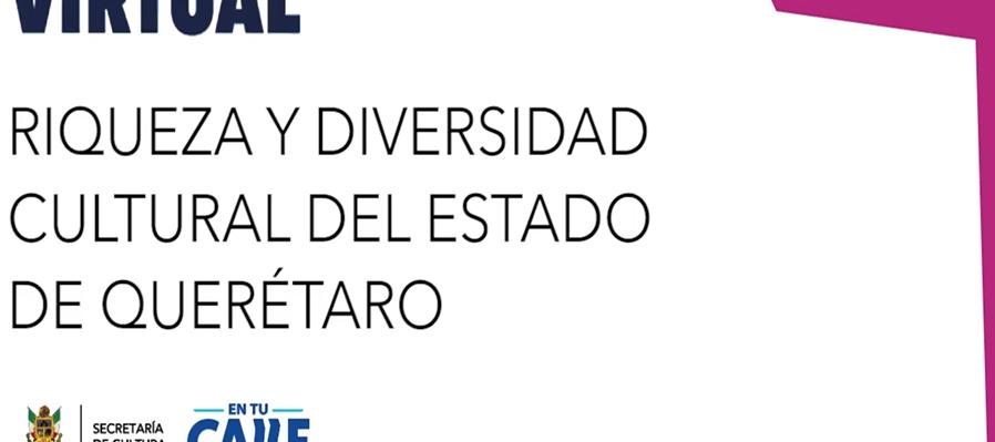 Riqueza y diversidad cultural del estado de Querétaro