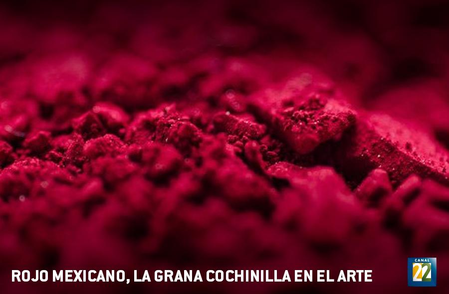 Rojo mexicano, la grana cochinilla en el arte