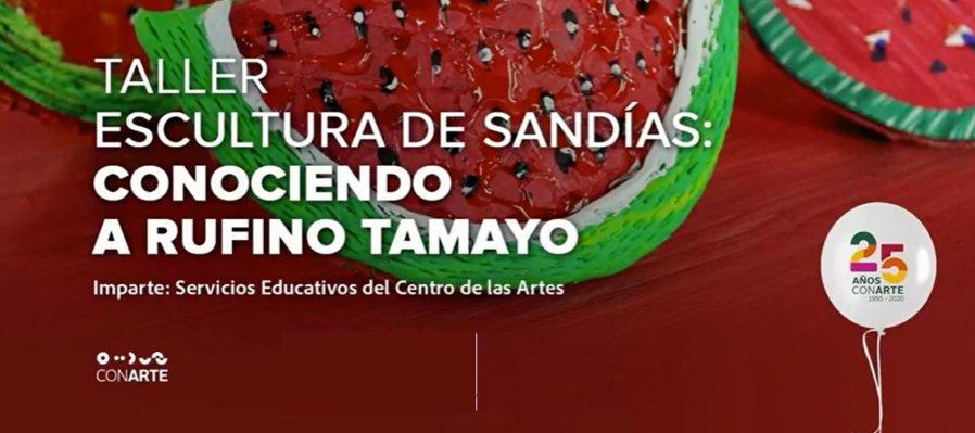 Taller escultura de sandías: conociendo a Rufino Tamayo