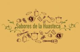 Sabores de la Huasteca, compartiendo tradiciones