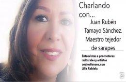 Charlando con… Juan Rubén Tamayo Sánchez, maestro tej...