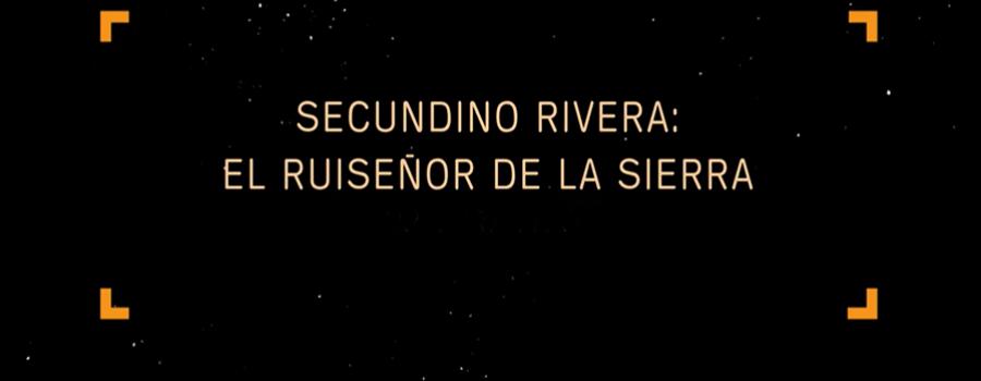 Secundino Rivera: El ruiseñor de la sierra
