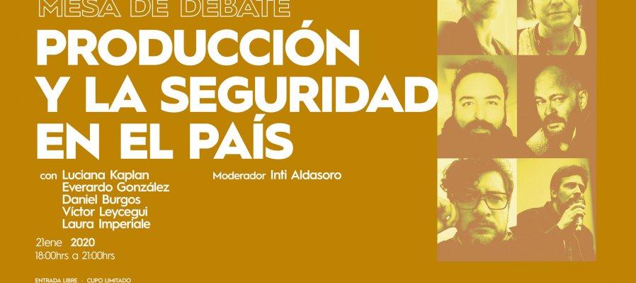 Mesa de debate: Producción y la seguridad en el país